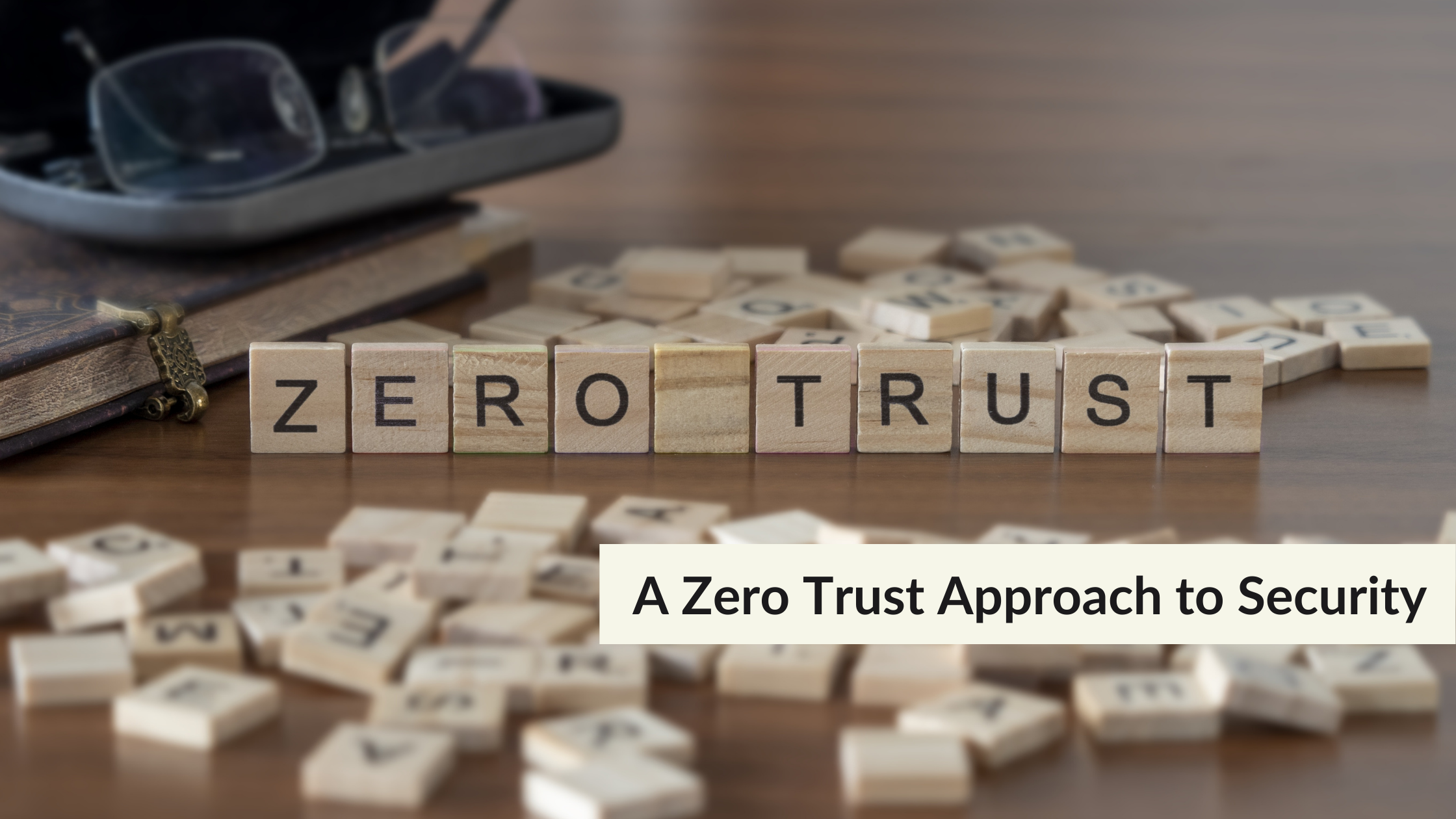 A Zero Trust Approach to Security