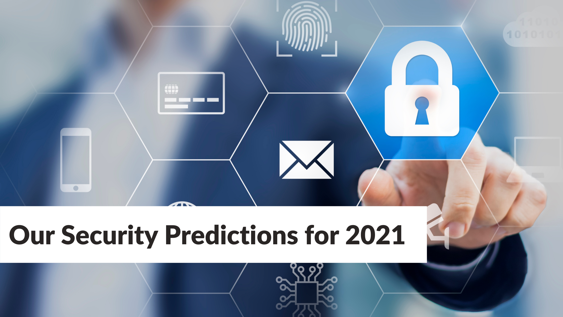 Our Security Predictions for 2021