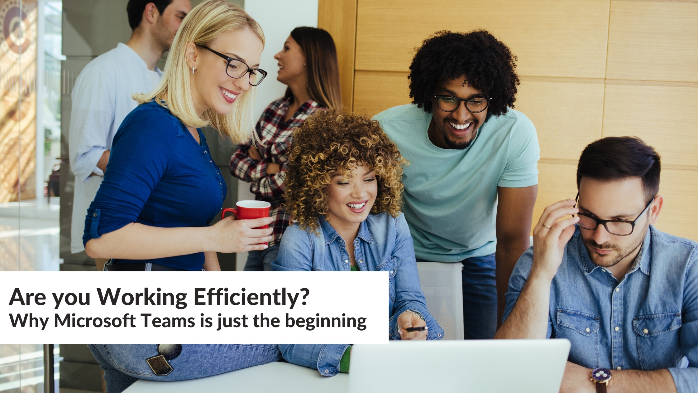 Are you Working Efficiently?