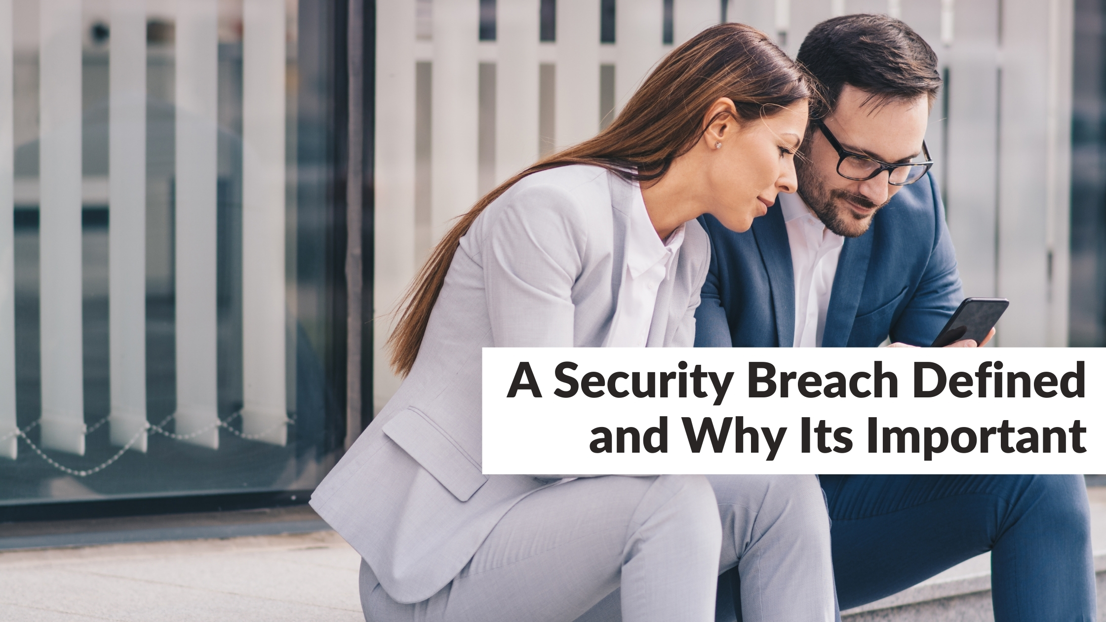 A Security Breach Defined and Why Its Important