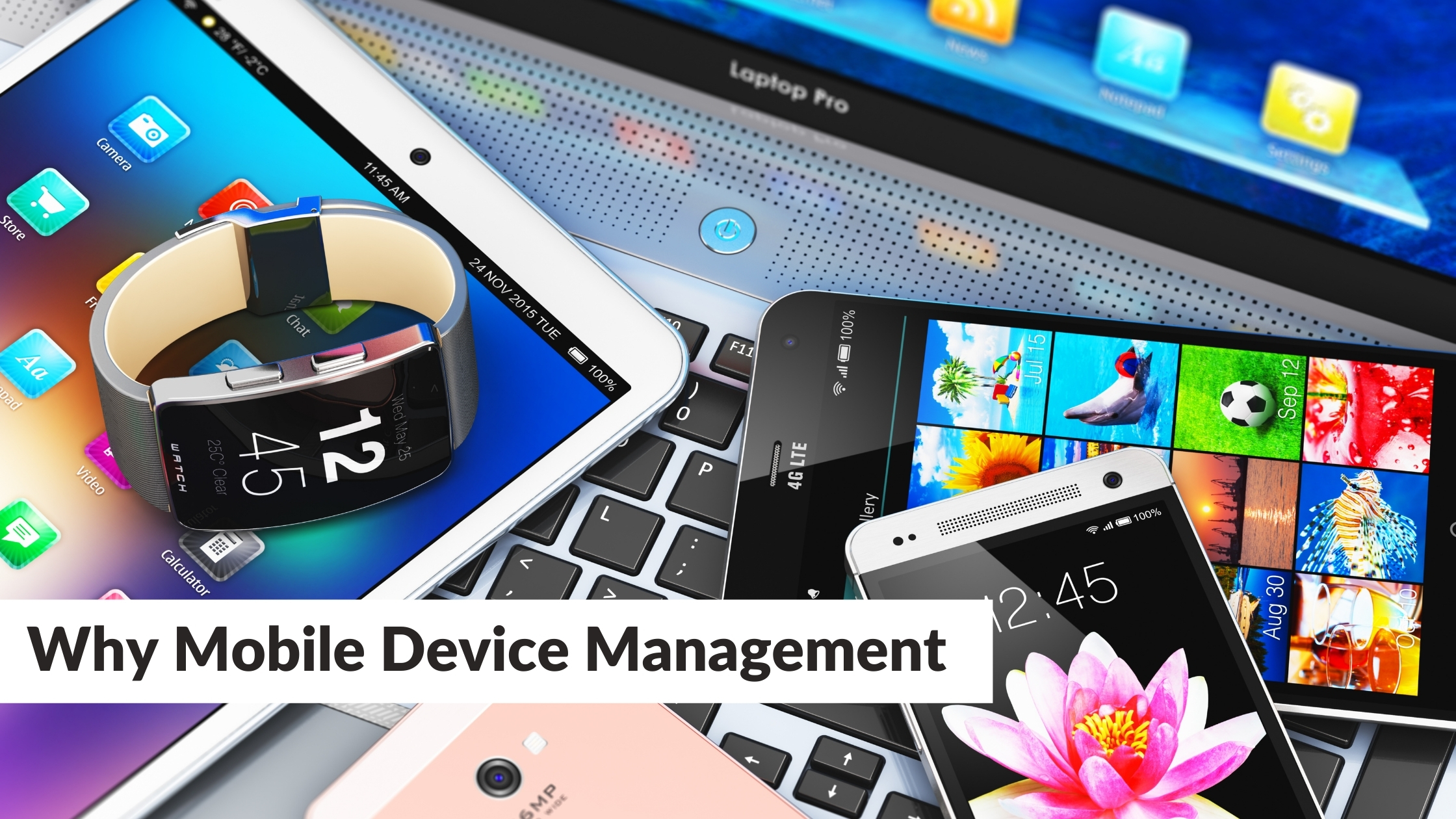 Why Mobile Device Management
