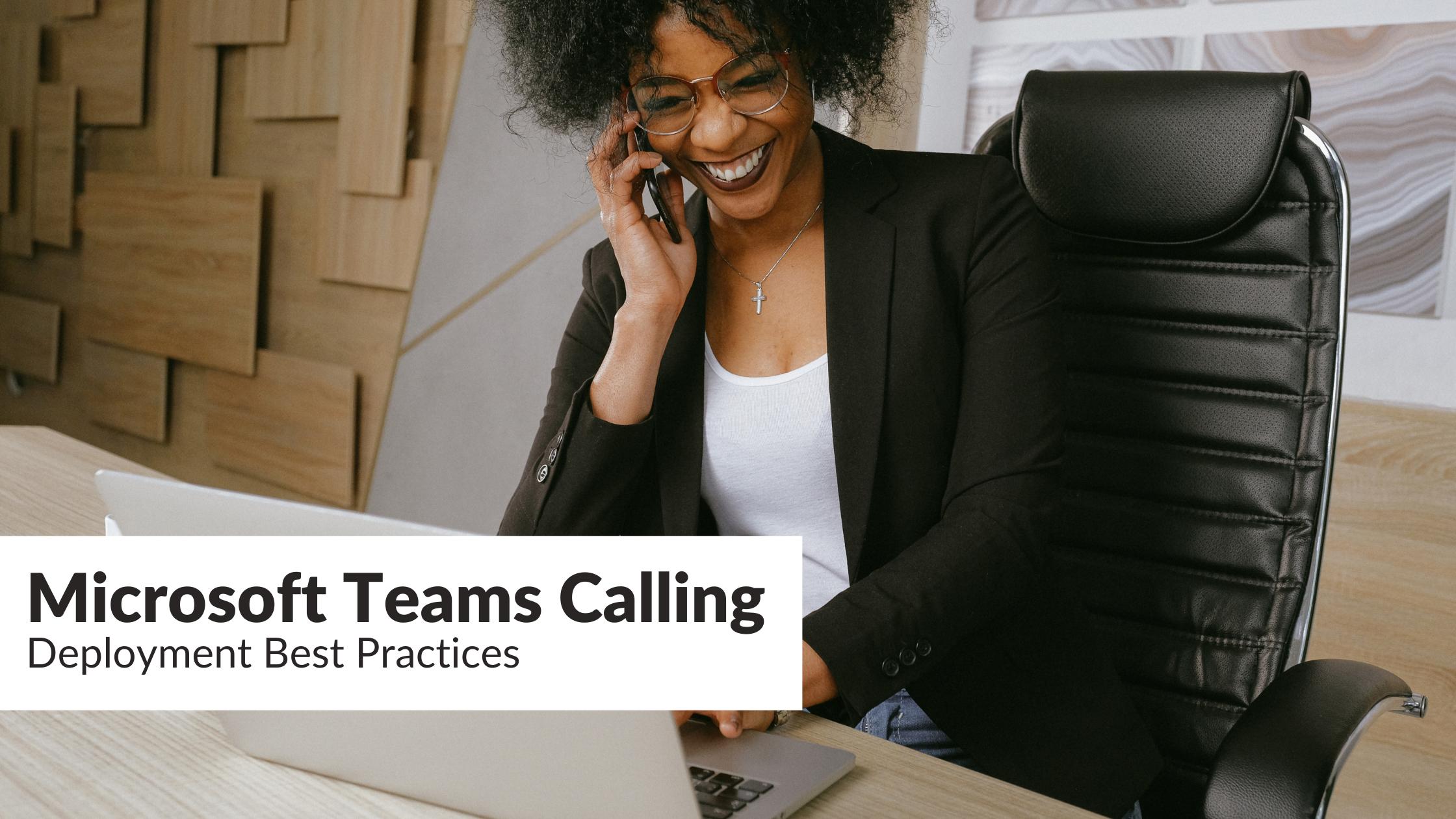 Teams Calling | Deployment Best Practices