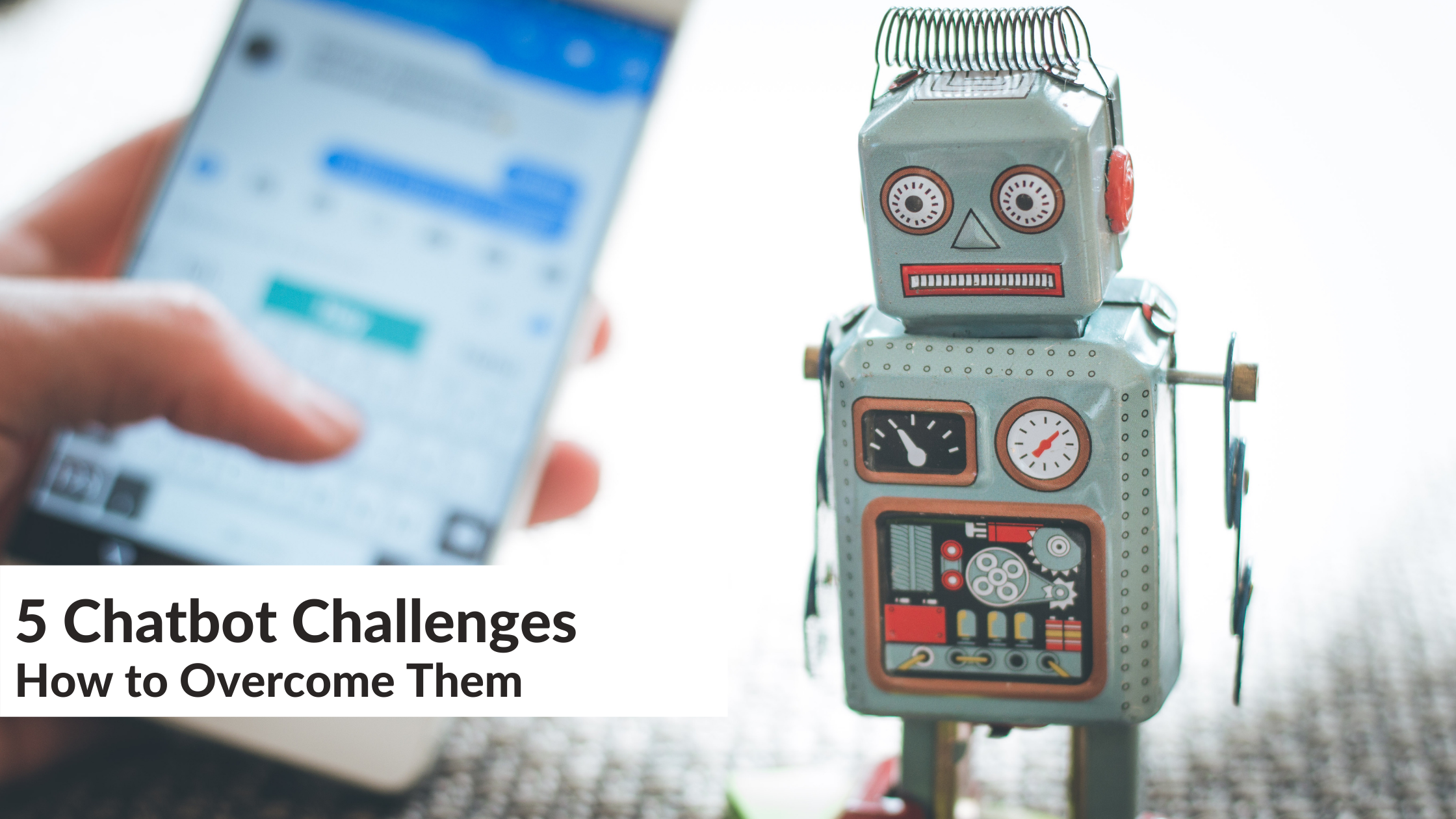 5 Chatbot Challenges and How to Overcome Them