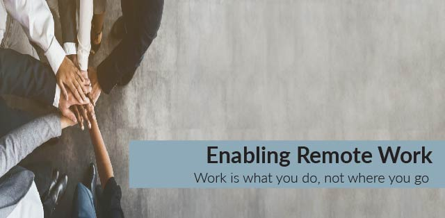 Enabling Remote Work
