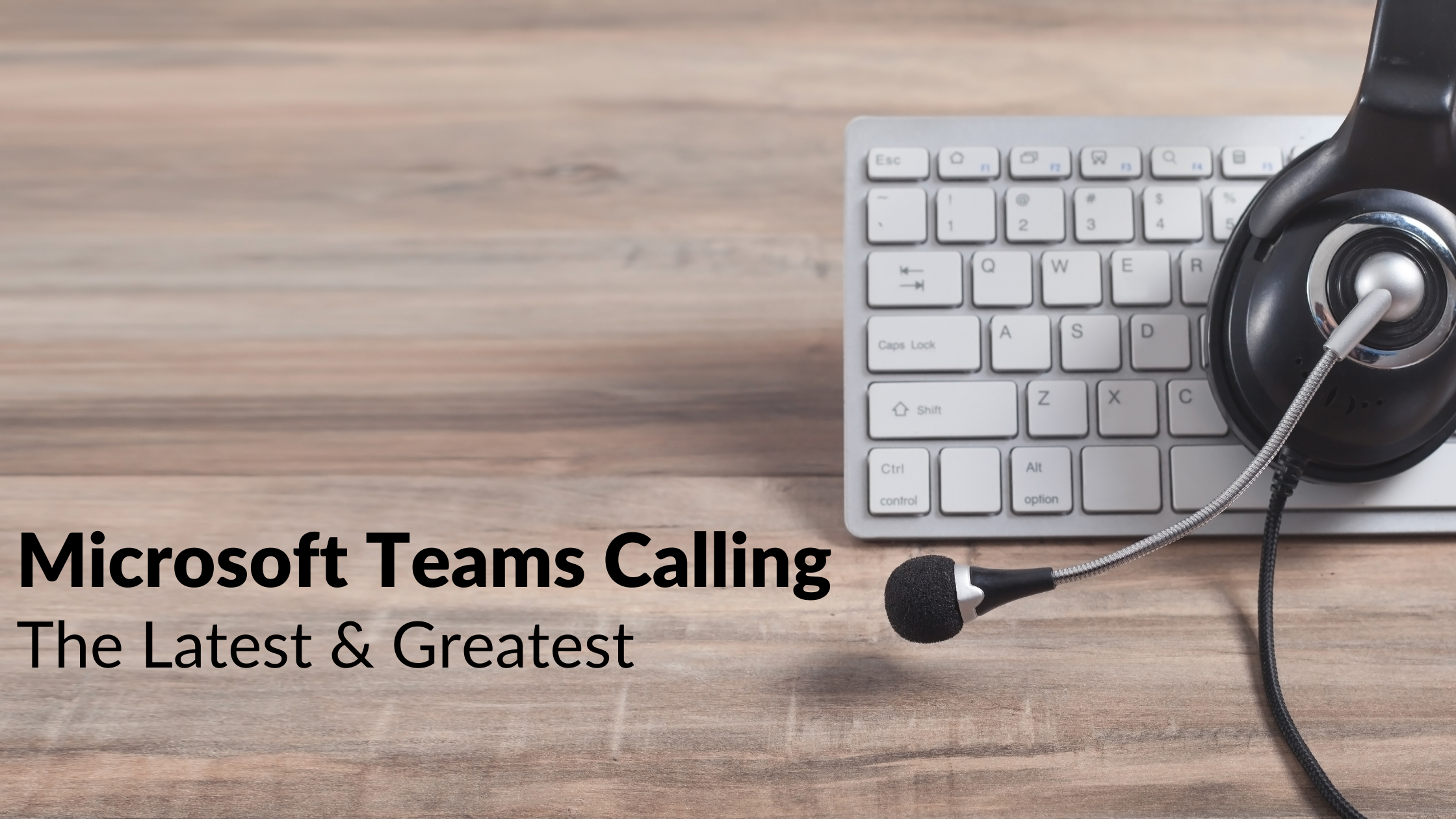 Microsoft Teams Calling | The latest and greatest