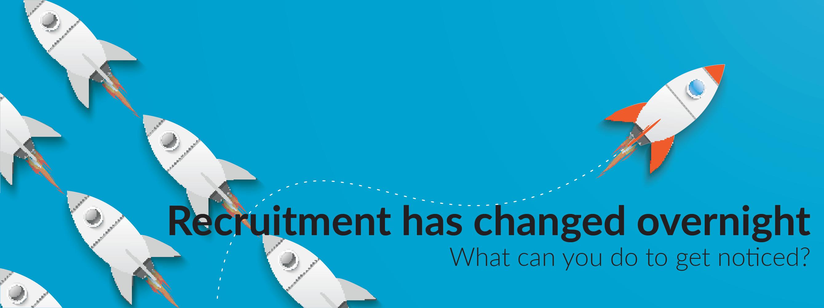 Recruitment has changed overnight