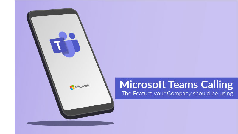Microsoft Teams Calling | The feature your Company should be using