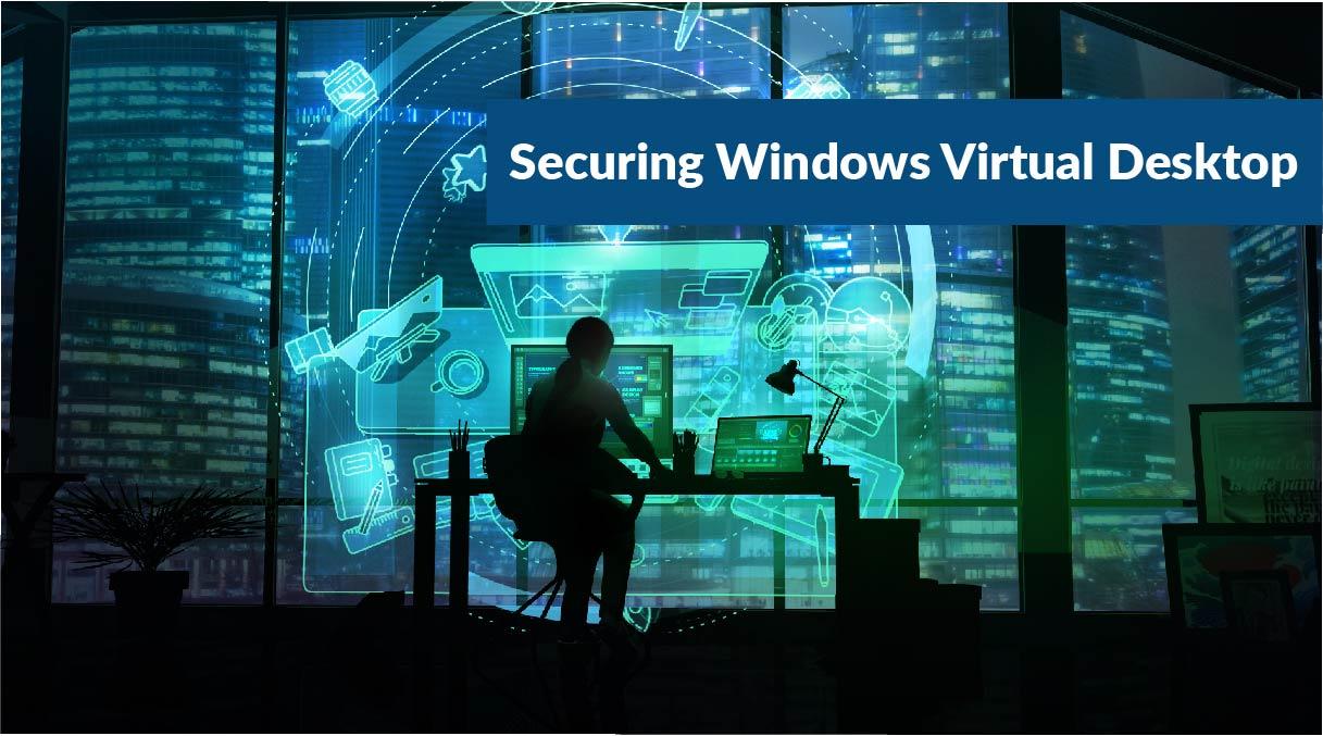 Securing Windows Virtual Desktop